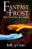 img - for Fantasy of Frost (The Tainted Accords) (Volume 1) book / textbook / text book