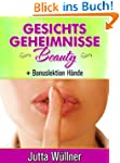 Gesichtsgeheimnisse Beauty - 50 Tipps...