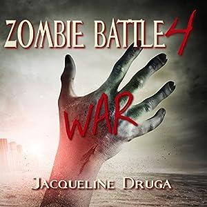 Zombie Battle 4: War | [Jacqueline Druga]