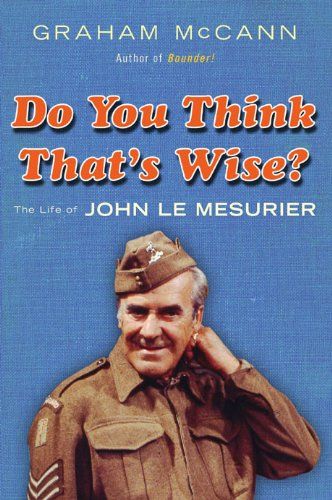 Do You Think That's Wise...?: The Life Of John Le Mesurier Picture