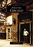 Forgotten Chicago (Images of America: Illinois) (0738532797) by John Paulett
