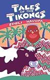 Hau'ofa: Tales of the Tikongs