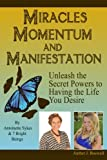 img - for Miracles, Momentum and Manifestation: Learning to Listen book / textbook / text book