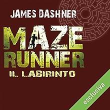 Il labirinto (Maze Runner 1) Audiobook by James Dashner Narrated by Maurizio Di Girolamo