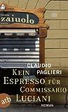 Kein Espresso für Commissario Luciani: Roman (Commissario Luciani ermittelt, Band 1) title=