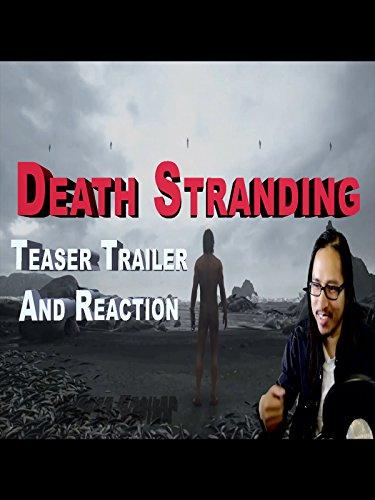 Death Stranding Teaser Trailer Reaction and Impression