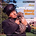 Johnny Morris Reads More Bedtime Stories Radio/TV Program by Johnny Morris Narrated by Johnny Morris