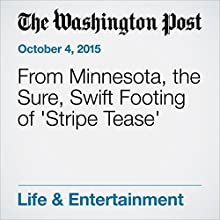 From Minnesota, the Sure, Swift Footing of 'Stripe Tease' (       UNABRIDGED) by Sarah L. Kaufman Narrated by Jill Melancon