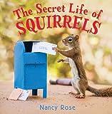 Nancy Rose The Secret Life of Squirrels