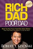 img - for Rich Dad Poor Dad: What The Rich Teach Their Kids About Money - That The Poor And Middle Class Do Not! book / textbook / text book