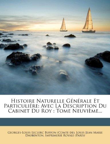 Histoire Naturelle Générale Et Particuliére: Avec La Description Du Cabinet Du Roy : Tome Neuvième...