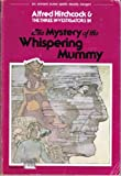 The Mystery of the Whispering Mummy (Alfred Hitchcock and The Three Investigators, Book 3)