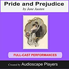 Pride and Prejudice (Dramatized) (       ABRIDGED) by Jane Austen, M.A. Erichsen (adaption) Narrated by AudioscapePlayers