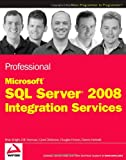Professional Microsoft SQL Server 2008 Integration Services (0470247959) by Knight, Brian