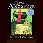 The Black Cauldron: The Prydain Chronicles, Book 2 (       UNABRIDGED) by Lloyd Alexander Narrated by James Langton