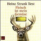 Fleisch ist mein Gemüse Hörbuch von Heinz Strunk Gesprochen von: Heinz Strunk