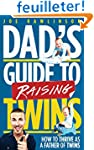 Dad's Guide to Raising Twins: How to...