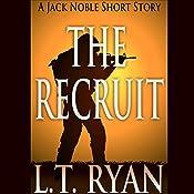 The Recruit: A Jack Noble Short Story | L. T. Ryan