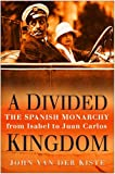 A Divided Kingdom: The Spanish Monarchy