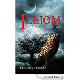 Illiom, Daughter of Prophecy (Destiny of Fire Book 1) (English Edition)
