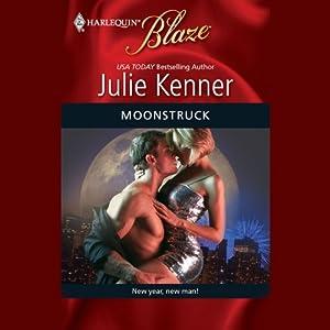 Moonstruck | [Julie Kenner]