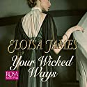 Your Wicked Ways: Duchess in Love, Book 4 Hörbuch von Eloisa James Gesprochen von: Justine Eyre