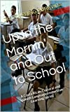 Up In the Mornin' and Out to School (A Costa Rican Cultural and Spanish Language Immersion Learning Series)
