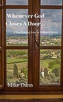 Whenever God Closes A Door...