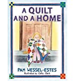 img - for [ A Quilt and a Home ] By Wessel-Estes, Pam ( Author ) [ 2012 ) [ Hardcover ] book / textbook / text book