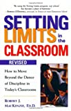 img - for Setting Limits in the Classroom, Revised: How to Move Beyond the Dance of Discipline in Today's Classrooms book / textbook / text book
