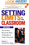 Setting Limits in the Classroom, Revi...