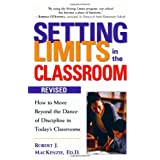 Setting Limits in the Classroom, Revised: How to Move Beyond the Dance of Discipline in Today's Classrooms ~ Robert J. Mac Kenzie