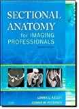img - for Sectional Anatomy for Imaging Professionals, 2e by Lorrie L. Kelley MS RT(R) (2007-03-09) book / textbook / text book