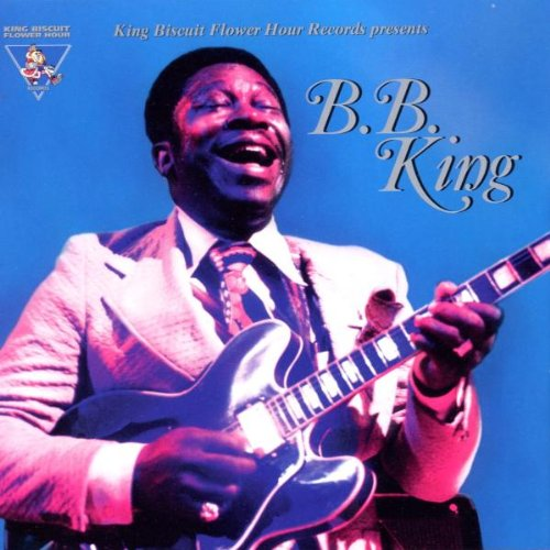 King Biscuit Flower Hour Presents B. B. King Live!