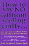 img - for How To Say No Without Feeling Guilty ...: and say yes! to more time, money, joy and what matters most to you by Patti Breitman (4-May-2000) Paperback book / textbook / text book