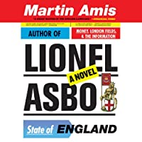 Lionel Asbo: State of England (       UNABRIDGED) by Martin Amis Narrated by Alex Jennings