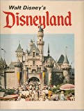 Walt Disney's DISEYLAND (THE BEHIND THE SCENES STORY OF THE MAGIC KINGDOM OF THE MAN WHO MADE IT POSSIBLE, AND OF THE MILLIONS OF VISITORS WHO HAVE HELPED MAKE IT THE HAPPIEST PLACE ON EARTH)