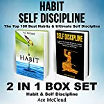 Habit: Self Discipline: The Top 100 Best Habits & Ultimate Self Discipline: 2 in 1 Box Set   Ace McCloud