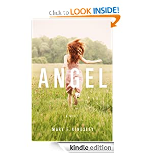 Kindle Daily Deal: Angel, by Mary E. Kingsley. Publisher: Little Falls Press (November 14, 2011)