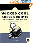 Wicked Cool Shell Scripts: 101 Script...