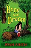 Bone and Dream (A St. Boan Mystery) (0099411385) by Joan Aiken