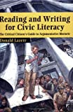 img - for Reading and Writing for Civic Literacy: The Critical Citizen's Guide to Argumentative Rhetoric (Cultural Politics and the Promise of Democracy) 6th Printing edition by Lazere, Donald (2005) Paperback book / textbook / text book