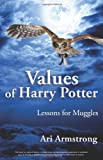 Values of Harry Potter: Lessons for Muggles