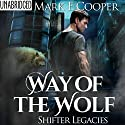 Way of the Wolf: Shifter Legacies 1 (       UNABRIDGED) by Mark E. Cooper Narrated by Mikael Naramore