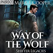 Way of the Wolf: Shifter Legacies 1 | [Mark E. Cooper]