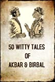 50 WITTY TALES OF AKBAR AND BIRBAL: STORIES HELPS TO INCREASE YOUR  KIDS LOGICAL THINKING (English Edition)