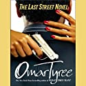 The Last Street Novel (       UNABRIDGED) by Omar Tyree Narrated by Richard Allen