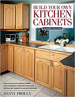 Build Your Own Kitchen Cabinets Popular Woodworking Danny Proulx