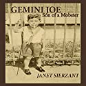 Gemini Joe: Son of a Mobster Audiobook by Janet Sierzant Narrated by Al Benelli