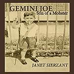 Gemini Joe: Son of a Mobster | Janet Sierzant
